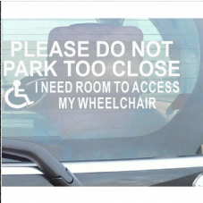 1 x Please Do Not Park Too Close,Access to Wheelchair -Disabled Window Sticker for Car,Van,Truck,Vehicle.Disability,Mobility Self Adhesive Vinyl Sign Hand